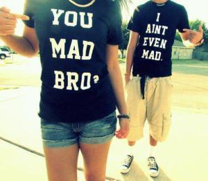 bro mad