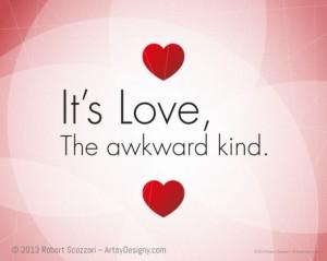 Retrieved via http://artsydesigny.com/its-love-the-awkward-kind/